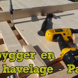 Vi bygger havelåge - Part 2